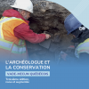 L'archéologue et la conservation : vade-mecum québécois